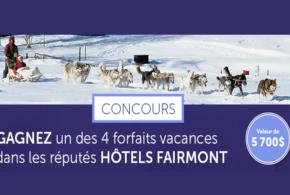 Concours gagnez des forfaits vacances dans les réputés Hôtels Fairmont