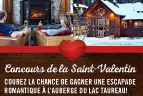 Concours gagnez une escapade romantique à L'Auberge du Lac Taureau