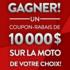 Coupon rabais de 10000$ sur la moto de votre choix