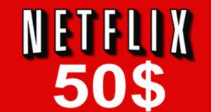 Carte cadeau Netflix de 50$