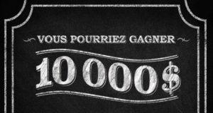 Gagnez 10000$ CAD