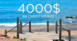 Un crédit voyage d'une valeur de 4000 $