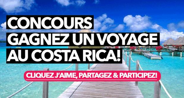 Gagnez un Voyage au Costa Rica (Valeur de 8398$)