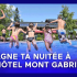 Gagne ta nuitée à l'Hôtel Mont Gabriel