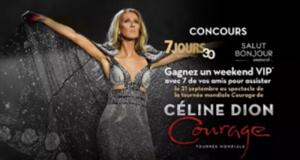 Weekend VIP pour 8 personnes pour voir Céline Dion