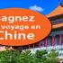 Gagnez un Voyage pour deux personnes en Chine