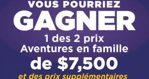 Gagnez 2 voyages Aventures en famille (Valeur de 7500$)