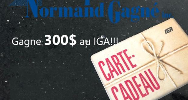 300$ au IGA offert par Les Toitures Normand Gagné