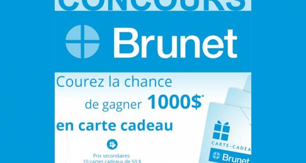 Gagnez 1 des 15 Cartes-cadeaux Brunet de 1000$