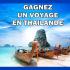 Gagnez un Voyage pour deux personnes en Thaïlande