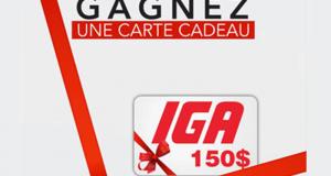 Une carte-cadeau d'une valeur de 150$ chez IGA