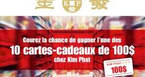 Gagnez 1 des 10 cartes-cadeaux de 100$ chez Kim Phat