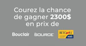 Gagnez 2300$ en prix de Bouclair - La Source et Bétonel