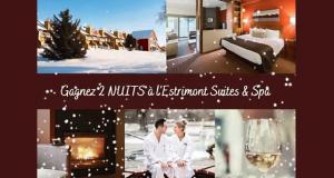Gagnez Un forfait de 2 NUITS à l'Estrimont Suites & Spa