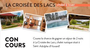 Gagnez Un séjour dans un chalet rustique à La Croisée des Lacs