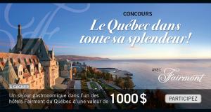 Gagnez un séjour dans l'un des hôtels Fairmont du Québec (1000 $)