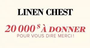 200 cartes-cadeaux Linen Chest de 100 $ chacune