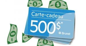 Gagnez 3 cartes-cadeaux Brunet de 500$ chacune