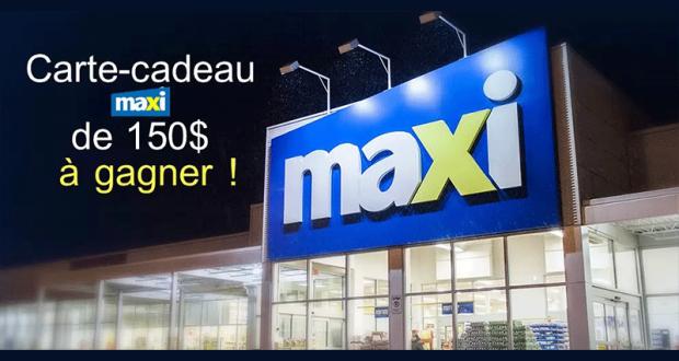 Gagnez Une carte-cadeau Maxi de 150$