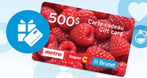 Gagnez des cartes cadeaux Metro - Super C et Brunet de 500 $