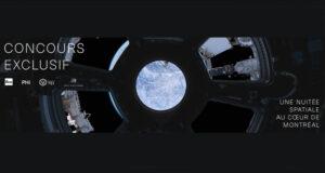 Gagnez une nuitée spatiale au cœur de Montréal (Valeur de 600 $)