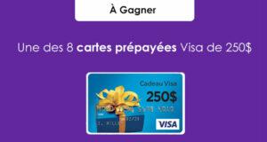 Gagnez 1 des 8 cartes Visa prépayées de 250$ chacune