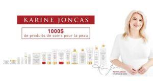 Gagnez une Gamme de soins KARINE JONCAS (Valeur de 1000 $)